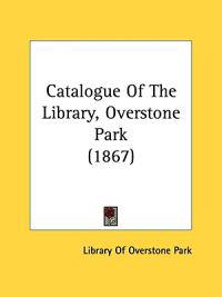 Catalogue Of The Library, Overstone Park (1867)
