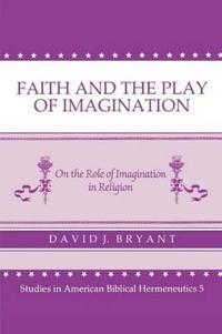 Faith and the Play of Imagination