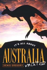 It's All about Australia, Mate