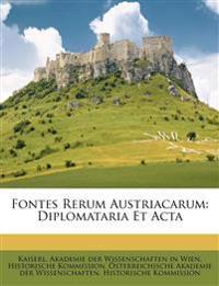 Fontes Rerum Austriacarum: Diplomataria Et Acta
