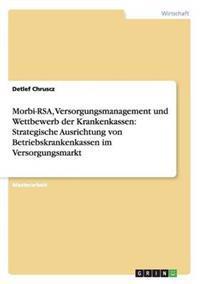 Morbi-Rsa, Versorgungsmanagement Und Wettbewerb Der Krankenkassen