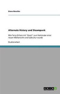 Alternate History Und Steampunk