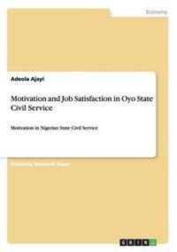 Motivation and Job Satisfaction in Oyo State Civil Service