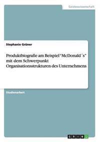 """Produktbiografie Am Beispiel """"Mcdonalds"""" Mit Dem Schwerpunkt Organisationsstrukturen Des Unternehmens"""