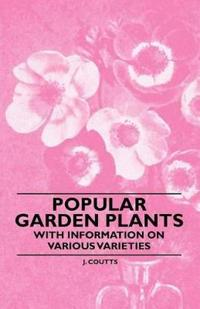 Popular Garden Plants - With Information on Various Varieties