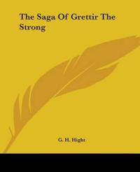 The Saga Of Grettir The Strong