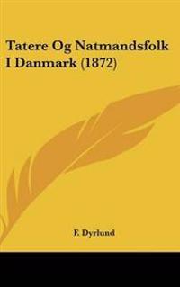 Tatere Og Natmandsfolk I Danmark (1872)