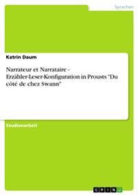 Narrateur Et Narrataire - Erzahler-Leser-Konfiguration in Prousts Du Cote de Chez Swann