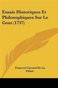 Essais Historiques Et Philosophiques Sur Le Gout