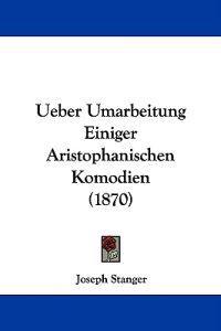 Ueber Umarbeitung Einiger Aristophanischen Komodien (1870)