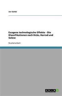 Exogene Technologische Effekte - Die Klassifikationen Nach Hicks, Harrod Und Solow
