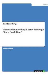 The Search for Identity in Leslie Feinberg's Stone Butch Blues