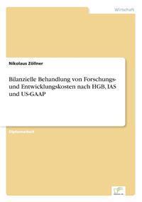 Bilanzielle Behandlung Von Forschungs- Und Entwicklungskosten Nach Hgb, IAS Und Us-GAAP