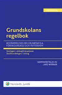 Grundskolans regelbok 2015/16  : bestämmelser om grundskola, förskoleklass och fritidshem