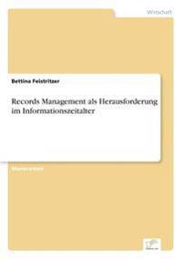 Records Management ALS Herausforderung Im Informationszeitalter