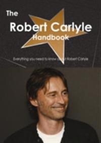 Robert Carlyle Handbook - Everything you need to know about Robert Carlyle