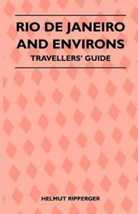 Rio de Janeiro and Environs - Travellers' Guide