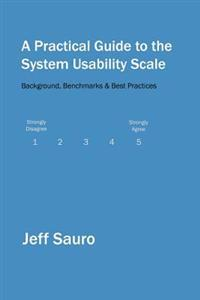 A Practical Guide to the System Usability Scale: Background, Benchmarks & Best Practices