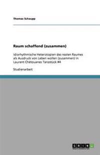 Raum Schaffend (Zusammen)