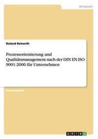 Prozessorientierung Und Qualitatsmanagement Nach Der Din En ISO 9001