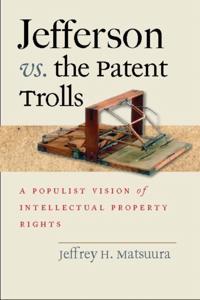 Jefferson vs. the Patent Trolls
