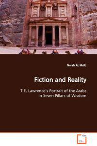 Fiction and Reality T. E. Lawrence's Portrait of the Arabs in Seven Pillars of Wisdom