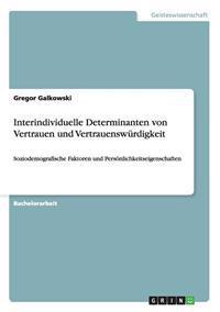 Interindividuelle Determinanten Von Vertrauen Und Vertrauenswurdigkeit