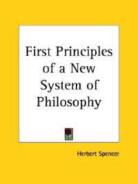 First Principles of a New System of Philosophy1880