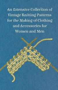 An Extensive Collection of Vintage Knitting Patterns for the Making of Clothing and Accessories for Women and Men