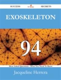 Exoskeleton 94 Success Secrets - 94 Most Asked Questions On Exoskeleton - What You Need To Know