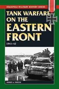 Tank Warfare on the Eastern Front: 1941-42