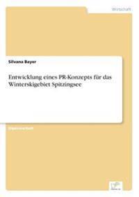 Entwicklung Eines PR-Konzepts Fur Das Winterskigebiet Spitzingsee