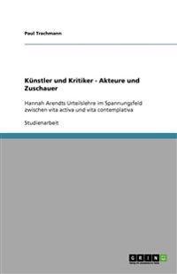 Kunstler Und Kritiker - Akteure Und Zuschauer