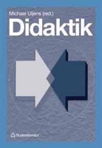 Didaktik - teori, reflektion och praktik