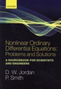 Nonlinear Ordinary Differential Equations: Problems and Solutions: A Sourcebook for Scientists and Engineers