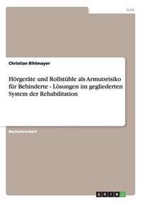 Horgerate Und Rollstuhle ALS Armutsrisiko Fur Behinderte - Losungen Im Gegliederten System Der Rehabilitation