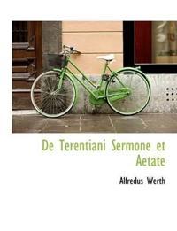 de Terentiani Sermone Et Aetate