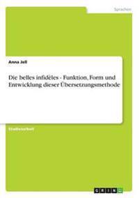 Belles Infideles - Funktion
