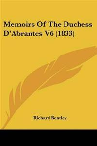 Memoirs of the Duchess D'abrantes
