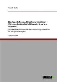 Die Steuerlichen Und Insolvenzrechtlichen Pflichten Des Geschaftsfuhrers in Krise Und Insolvenz