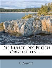 Die Kunst Des Freien Orgelspiels......