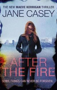 After the fire - maeve kerrigan book 6