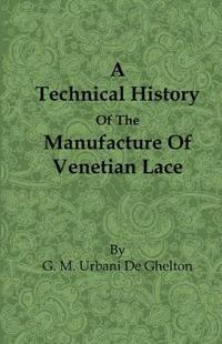 A Technical History of the Manufacture of Venetian Lace
