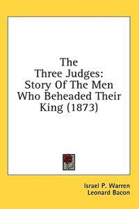 The Three Judges: Story Of The Men Who Beheaded Their King (1873)