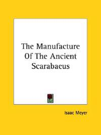 The Manufacture of the Ancient Scarabaeus