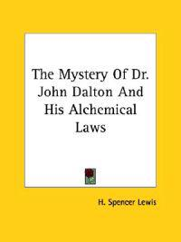 The Mystery of Dr. John Dalton and His Alchemical Laws
