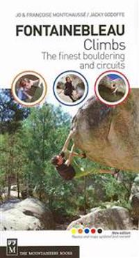 Fontainebleau Climbs: The Finest Bouldering and Circuits, 2nd Edition