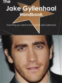 Jake Gyllenhaal Handbook - Everything you need to know about Jake Gyllenhaal
