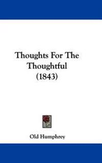 Thoughts For The Thoughtful (1843)