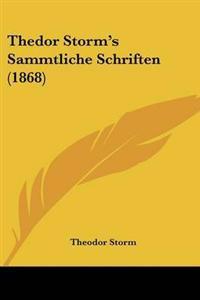 Thedor Storm's Sammtliche Schriften